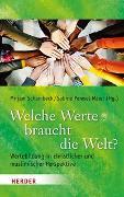Cover-Bild zu Schambeck, Mirjam (Hrsg.): Welche Werte braucht die Welt?