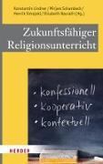 Cover-Bild zu Lindner, Konstantin (Hrsg.): Zukunftsfähiger Religionsunterricht (eBook)