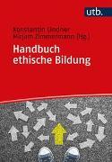 Cover-Bild zu Lindner, Konstantin (Hrsg.): Handbuch ethische Bildung
