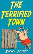 Cover-Bild zu The Terrified Town (Bedtime Stories for Children, Bedtime Stories for Kids, Children's Books Ages 3 - 5) (eBook) von Scott, Emma