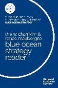 Cover-Bild zu Kim, W. Chan: The W. Chan Kim and Renée Mauborgne Blue Ocean Strategy Reader (eBook)