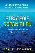 Cover-Bild zu W. Chan Kim Renée Mauborgne: Stratégie Océan Bleu 2e éd
