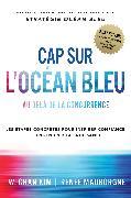 Cover-Bild zu W. Chan Kim Renée Mauborgne: Cap sur l'Océan Bleu