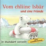 Cover-Bild zu Vom chliine Isbär und sine Fründe von Beer, Hans de