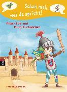 Cover-Bild zu Nahrgang, Frauke: Schau mal, wer da spricht - Ritter Tobi auf Burg Funkelstein - (eBook)