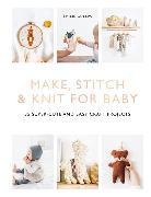 Cover-Bild zu Guelpa, Émilie: Make, Stitch & Knit for Baby