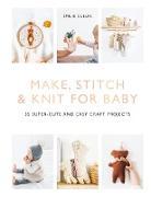 Cover-Bild zu Guelpa, Émilie: Make, Stitch & Knit for Baby (eBook)