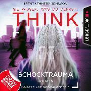 Cover-Bild zu THINK: Sie wissen, was du denkst!, Folge 5: Schocktrauma (Ungekürzt) (Audio Download) von Johnson, Trent Kennedy