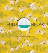 Cover-Bild zu Fold & Relax von Müller, Kristina