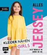 Cover-Bild zu Alles Jersey - Kleider nähen Girls von Edelmann, Christina