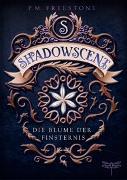 Cover-Bild zu Shadowscent - Die Blume der Finsternis von Freestone, P. M.
