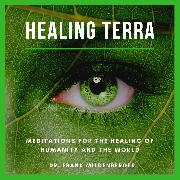 Cover-Bild zu Healing Terra - Meditations for the Healing of Humanity and the World (Audio Download) von Mildenberger, Dr. Frank