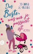 Cover-Bild zu Schreiber, Johanna: Das Beste, was mir je passiert ist