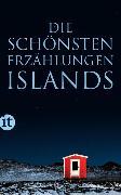 Cover-Bild zu Birgisdóttir, Soffía Auður (Hrsg.): Die schönsten Erzählungen Islands