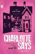 Cover-Bild zu Charlotte Says von Bell, Alex