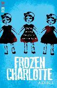 Cover-Bild zu Frozen Charlotte von Bell, Alex