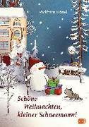 Cover-Bild zu Schöne Weihnachten, kleiner Schneemann! von Hänel, Wolfram