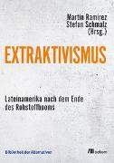 Cover-Bild zu Ramírez, Martín (Hrsg.): Extraktivismus