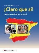 Cover-Bild zu Claro que si! / Claro que si! - Spanisch im Alltag und im Beruf von Horstmann, Winfried