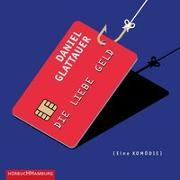 Cover-Bild zu Die Liebe Geld von Glattauer, Daniel