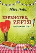 Cover-Bild zu Eberhofer, Zefix! von Falk, Rita