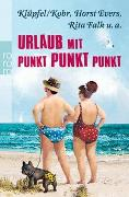 Cover-Bild zu Urlaub mit Punkt Punkt Punkt von Evers, Horst