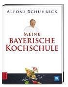 Cover-Bild zu Meine bayerische Kochschule von Schuhbeck, Alfons