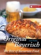 Cover-Bild zu Original Bayerisch - The Best of Bavarian Food von Thaller, Josef