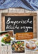 Cover-Bild zu Bayerische Küche vegan von Eidinger, Catharina