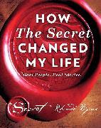 Cover-Bild zu How the Secret Changed My Life von Byrne, Rhonda