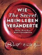 Cover-Bild zu Wie The Secret mein Leben veränderte (eBook) von Byrne, Rhonda