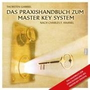 Cover-Bild zu Das Praxishandbuch zum Master Key System von Gabriel, Thorsten