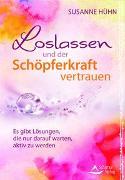 Cover-Bild zu Loslassen und der Schöpferkraft vertrauen von Hühn, Susanne