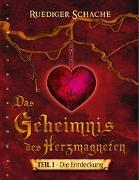 Cover-Bild zu Das Geheimnis des Herzmagneten von Schache, Ruediger