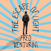 Cover-Bild zu The Escape of Light (Unabridged) (Audio Download) von Venturini, Fred