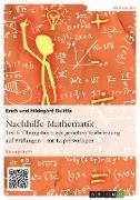 Cover-Bild zu Bulitta, Erich: Nachhilfe Mathematik - Teil 6: Übungsbuch zur gezielten Vorbereitung auf Prüfungen - mit Kopiervorlagen (eBook)