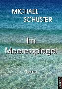 Cover-Bild zu Schuster, Michael: Im Meeresspiegel (eBook)