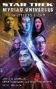 Cover-Bild zu George III, David R.: Star Trek: Myriad Universes #3: Shattered Light (eBook)
