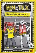 Cover-Bild zu Schuster, Michael: Ben & T.E.X. - falsches Spiel mit dem 1. FC