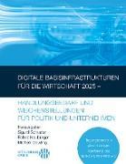 Cover-Bild zu Schuster Sigurd (Hrsg.): Digitale Basisinfrastrukturen für die Wirtschaft 2025 - Handlungsbedarf und Weichenstellungen für Politik und Unternehmen (eBook)