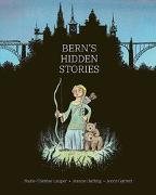 Cover-Bild zu Bern's Hidden Stories von Lauper, Marie-Thérèse
