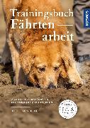 Cover-Bild zu Trainingsbuch Fährtenarbeit von Fallscheer, Ute C.