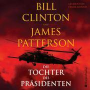 Cover-Bild zu Die Tochter des Präsidenten (ungekürzt) von Clinton, Bill