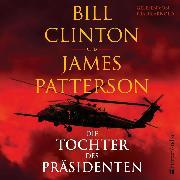 Cover-Bild zu Die Tochter des Präsidenten (ungekürzt) (Audio Download) von Patterson, James