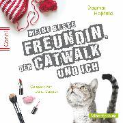 Cover-Bild zu Meine beste Freundin, der Catwalk und ich (Audio Download) von Hoßfeld, Dagmar