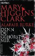 Cover-Bild zu Denn du gehörst mir von Higgins Clark, Mary