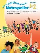 Cover-Bild zu Alfred's Kid's Ukulele Course Notespeller 1&2: Music Reading Activities That Make Learning Even Easier! von Manus, Ron