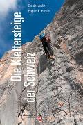 Cover-Bild zu Die Klettersteige der Schweiz von Hüsler, Eugen E.