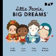 Cover-Bild zu Little People, Big Dreams® - Teil 3: Frida Kahlo, Rosa Parks, Marie Curie, Amelia Earhart (Audio Download) von Vegara, María Isabel Sánchez