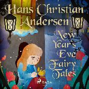 Cover-Bild zu New Year's Eve Fairy Tales (Audio Download) von Andersen, H.C.